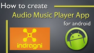 How To create audio music player app for Android