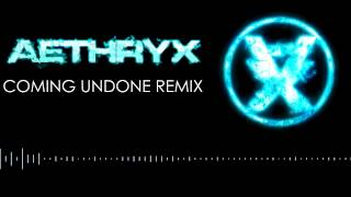 Coming Undone (Aeth Remix)