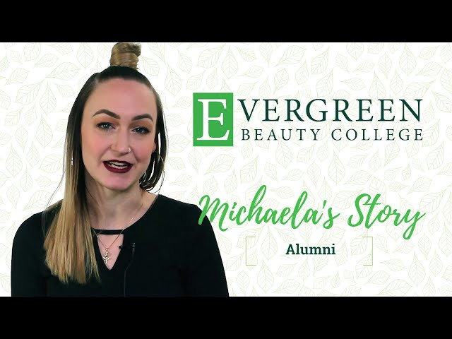 Michaela's Esthetics Story | Evergreen Beauty College