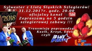 Sylwester z Listą Śląskich Szlagierów transmisję poprowadzi Blue Party czyli Kazik, Krzyś i Edek