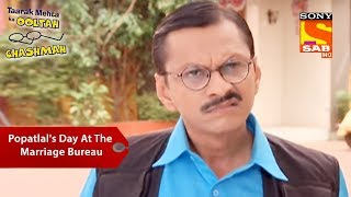 Popatlal's Day At The Marriage Bureau | Taarak Mehta Ka Ooltah Chashmah