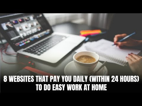 8 Websites That Pay You Daily Within 24 Hours to Do Easy Work at Home