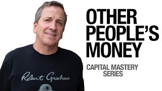 Why use Other People's Money for real estate investing? - Ken McElroy - Rich Dad Advisor