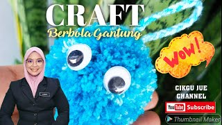 CRAFT 1: BEBOLA GANTUNG