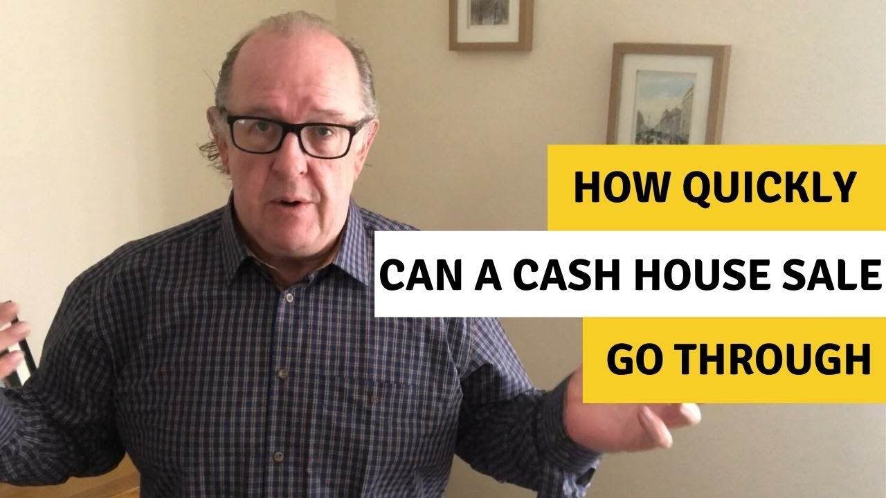 How quickly can a cash house sale go through