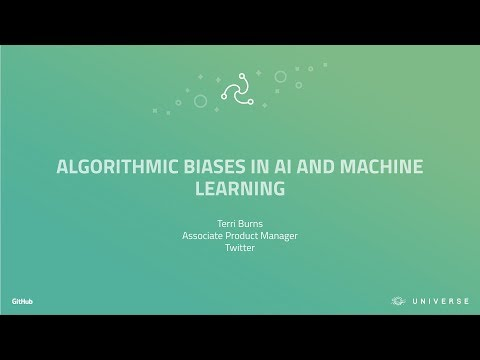 Algorithmic biases in AI and machine learning - GitHub Universe 2017