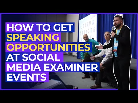 How to Get Speaking Opportunities at Social Media Examiner Events