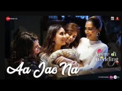 Aa Jao Na   Veere Di Wedding   Kareena, Sonam , Swara   Arijit Singh & Shashwat Sachdev