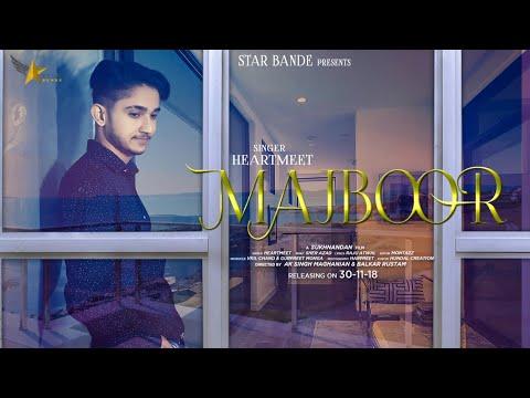 majboor[full-video]-heartmeet//raju-atwal-new-punjabi-song-2018