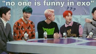 """ there's no one funny in EXO """