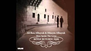 Ali Rıza & Hüseyin Albayrak - Âşk Meyi (The Wine of Love) Resimi