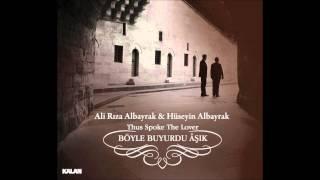 Ali Rıza & Hüseyin Albayrak - Âşk Meyi (The Wine of Love)