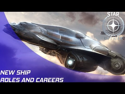 Star Citizen: New Ship Roles and Careers