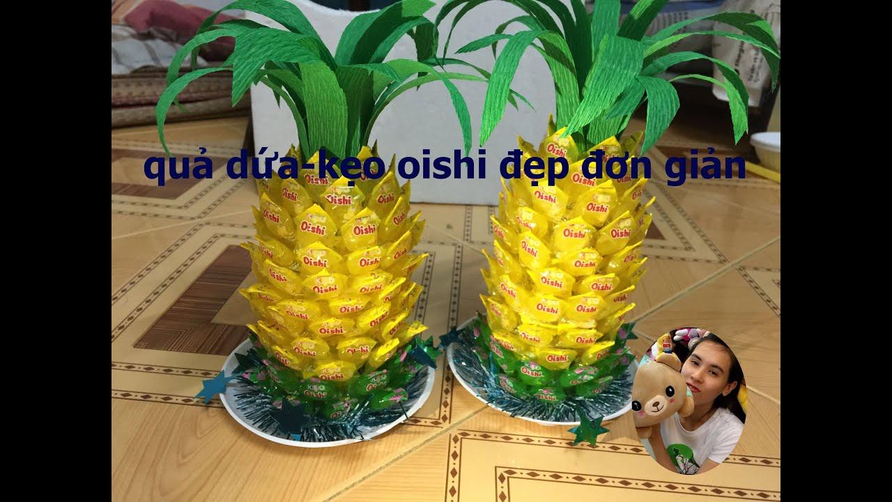 làm quả dứa bằng kẹo oishi    made Candy pineapples with oishi