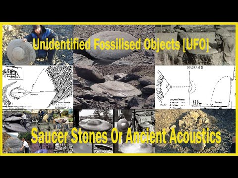 Unidentified Fossilized Objects [UFO] Saucer Stones Or Ancient Acoustics