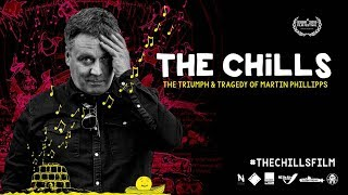 The Chills: The Triumph & Tragedy of Martin Phillipps - Official Trailer