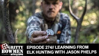 EPISODE 274: Learning From Elk Hunting with Jason Phelps