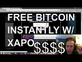 Get free Bitcoins INSTANTLY using specific xapo faucets [How to][List in Descript] BTC Bitcoin bit