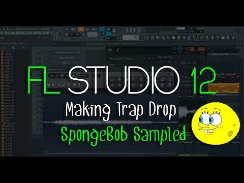 Making a Trap Drop | SpongeBob Sampled | FL Studio 12