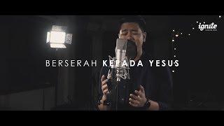 KJ 364 – Berserah Kepada Yesus (All to Jesus I Surrender) // Krista G. Septian