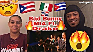 BAD BUNNY - MIA FT. DRAKE REACTION 🔥🇨🇺🇵🇷🇩🇴🇲🇽🔥 OFFICIAL MUSIC VIDEO MUST WATCH NOW!