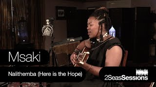 Msaki - Nalithemba (Here is the Hope) - 2Seas Sessions #8