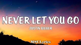 Justin Bieber - Never Let You Go (Lyrics)🎵