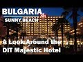 A peek inside and around the DIT Majestic Hotel, Sunny Beach Bulgaria