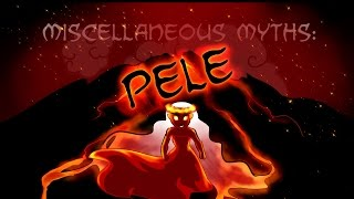 Miscellaneous Myths: Pele