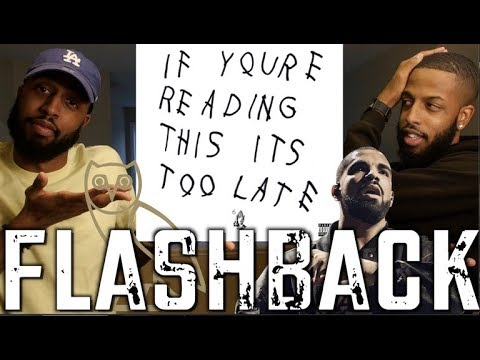 DRAKE IF YOU'RE READING THIS IT'S TOO LATE  | FLASHBACK VOL.