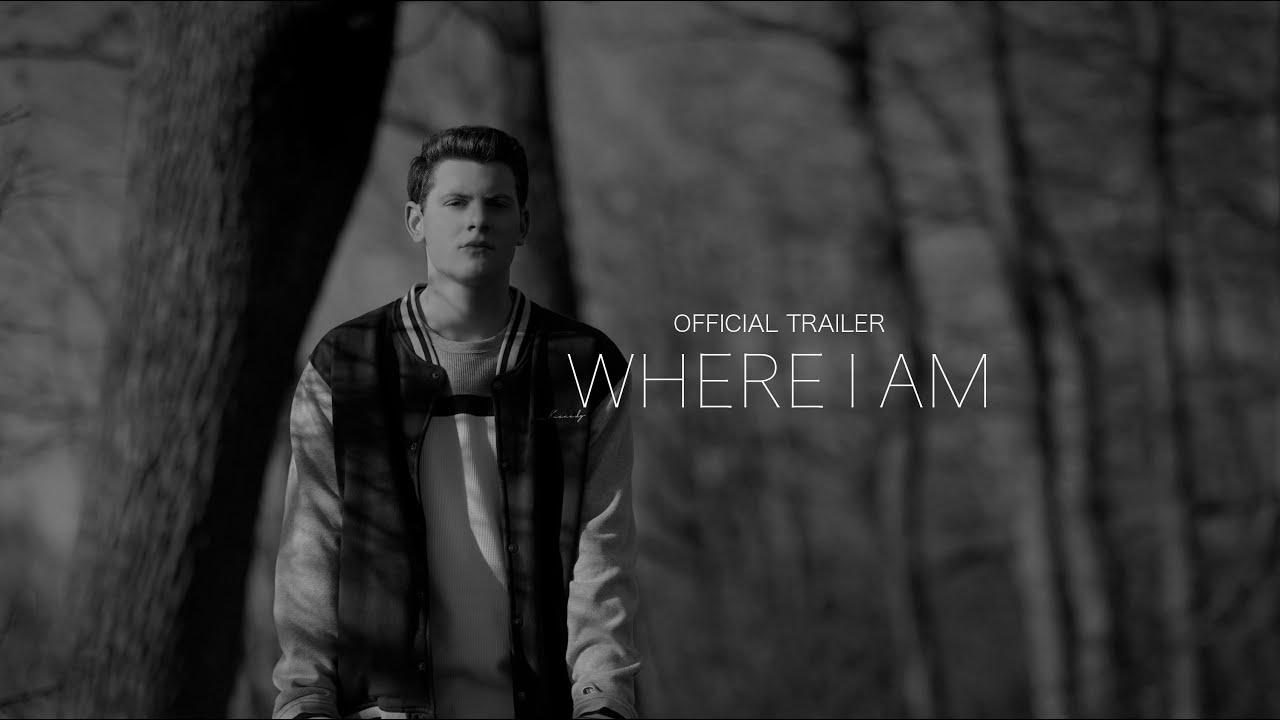 Where I Am (Official Trailer)
