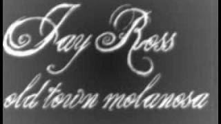Jay Ross-Old Town Molanosa