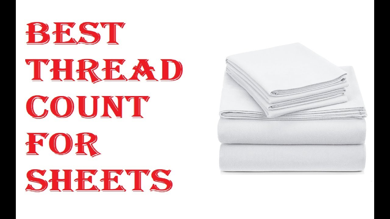 Best Thread Count For Sheets 2018