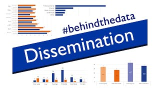 Dissemination - Behind the data Series 5/5