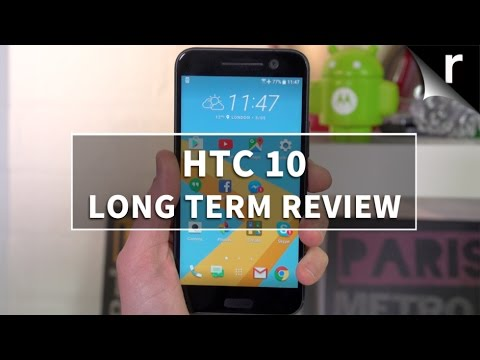 HTC 10 Re-review: Long term review of HTC