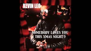 Somebody Loves You  ( This Xmas Night )  Kevin Leo