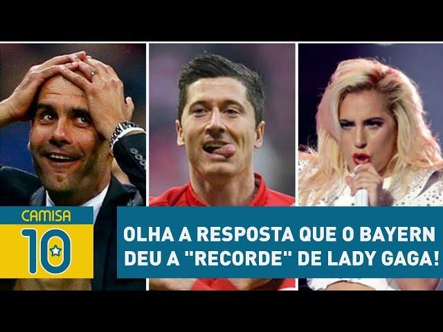 """OLHA a RESPOSTA que o Bayern deu a """"recorde"""" de LADY GAGA!"""