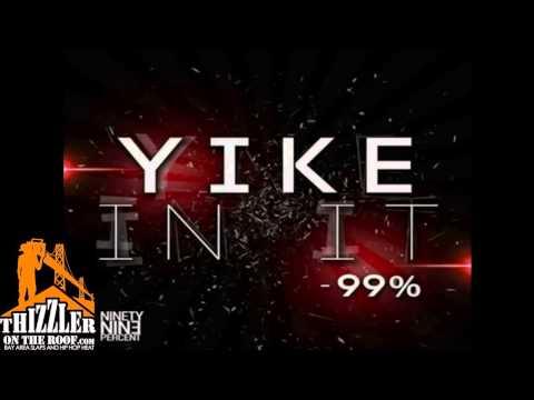 99% - Yike In It [Prod. NileBoyz] [Thizzler.com]