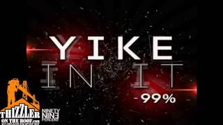 Video 99% - Yike In It [Prod. NileBoyz] [Thizzler.com] download MP3, 3GP, MP4, WEBM, AVI, FLV Desember 2017
