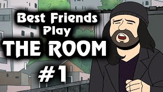 Best Friends Play The Room (Part 1)