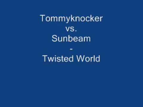 Tommyknocker vs. Sunbeam - Twisted World