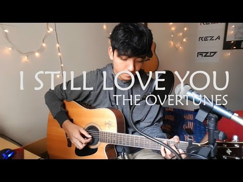 Mix - I Still Love You - The Overtunes (Cover) OST. Cek Toko Sebelah