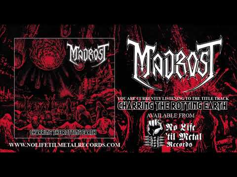 Madrost - Charring the Rotting Earth | NoLifeTilMetal Records