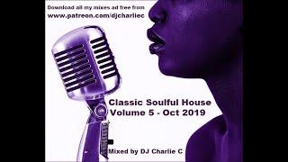 Soulful House Classics  Vol 5  Oct 2019  DJ Charlie C