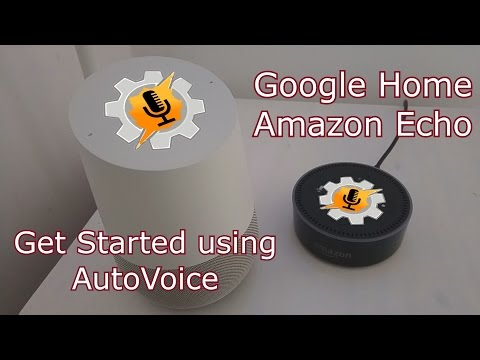 Get Started using AutoVoice on Google Home and Amazon Echo