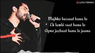 Mujhko Barsaat Bana Lo(lyrics) | Junooniyat | Armaan Malik |  Rashmi Virag | Yami Gautam |  Pulkit