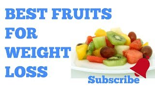 BEST FRUITS FOR WEIGHT LOSS IN HINDI ( फल  खायें और वजन कम करें)