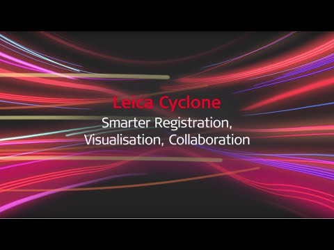 Leica Cyclone – A smarter way to view the world