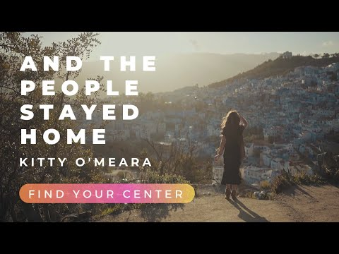 and-the-people-stayed-home-(kitty-o'meara)-|-find-your-center