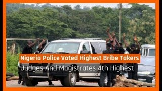 Nigeria News Today: Nigeria Police Force Voted The Highest Bribe Takers In Nigeria (17/08/2017)